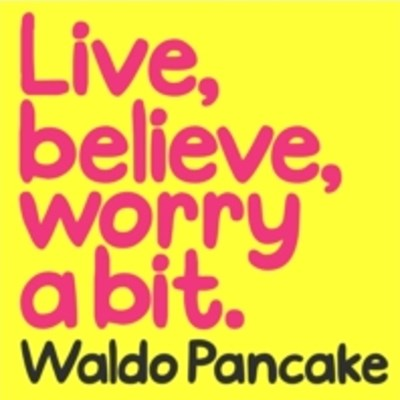 Live, Believe, Worry a Bit