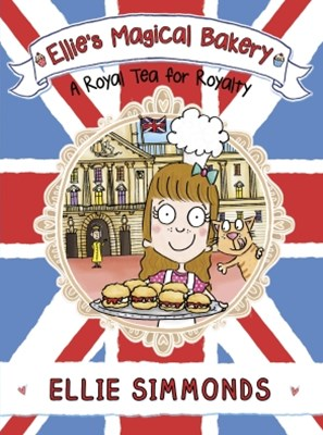 Ellie's Magical Bakery: A Royal Tea for Royalty