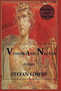 Venom and Nectar by Stefan Lowry (9781449036720) - PaperBack - Modern & Contemporary Fiction General Fiction