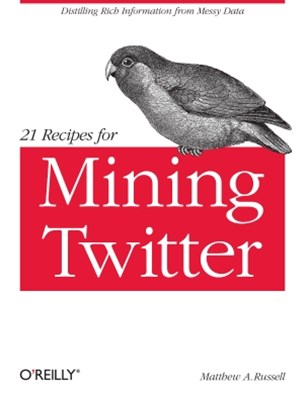 (ebook) 21 Recipes for Mining Twitter