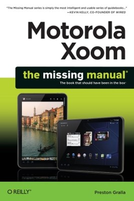 (ebook) Motorola Xoom: The Missing Manual