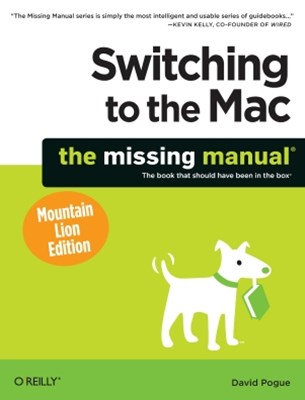 (ebook) Switching to the Mac: The Missing Manual, Mountain Lion Edition