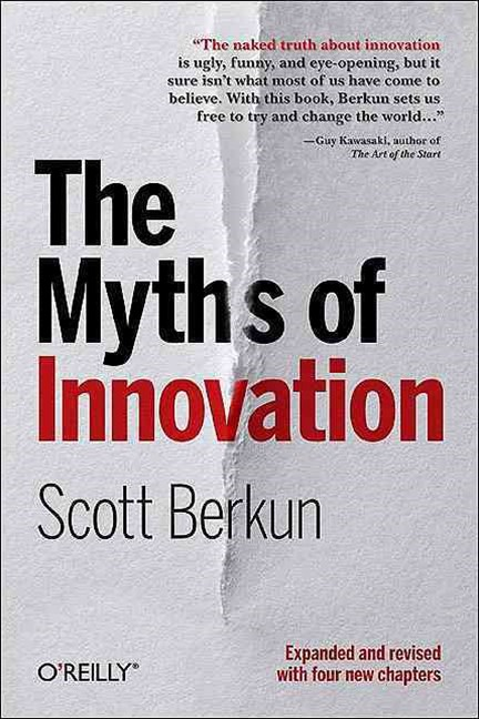 Myths of Innovation