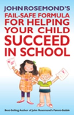 (ebook) John Rosemond's Fail-Safe Formula for Helping Your Child Succeed in School