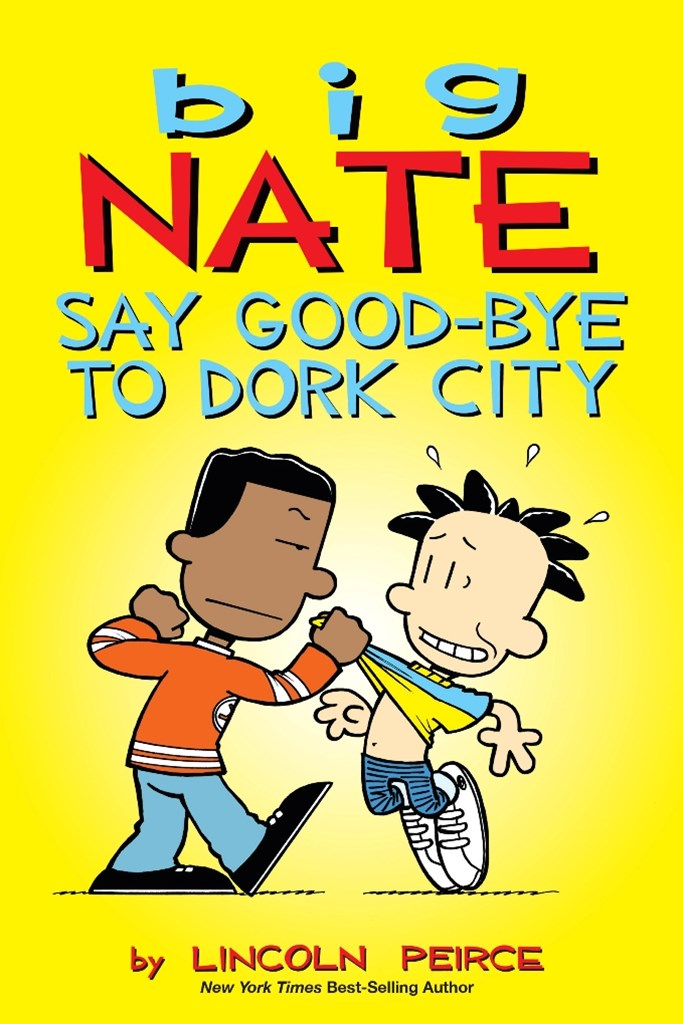 Big Nate - Say Good-Bye to Dork City
