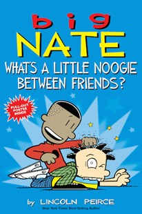 Big Nate: What's A Little Noogie Between Friends? by Lincoln Peirce (9781449462291) - PaperBack - Children's Fiction Older Readers (8-10)