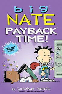 Big Nate: Payback Time! by Lincoln Peirce (9781449497743) - PaperBack - Children's Fiction