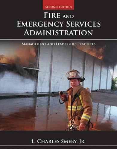 Fire and Emergency Services Administration : Management and Leadership  Practices