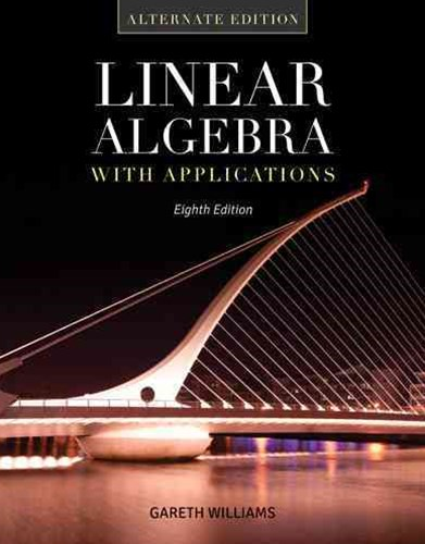 Linear Algebra with Applications : Alternate Edition