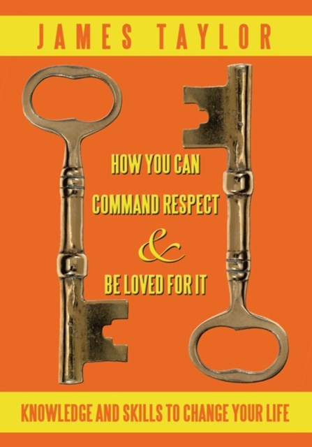 (ebook) How You Can Command Respect and Be Loved for It