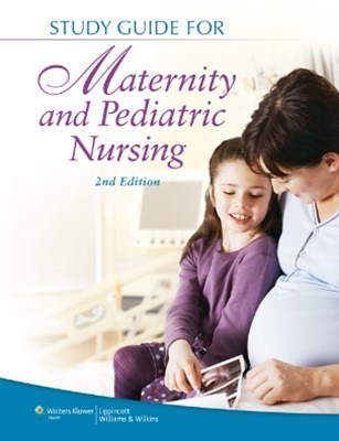 (ebook) Study Guide for Maternity and Pediatric Nursing