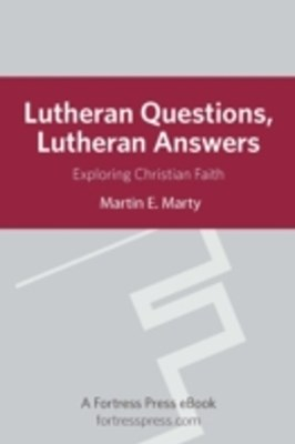 Lutheran Questions Lutheran Answers
