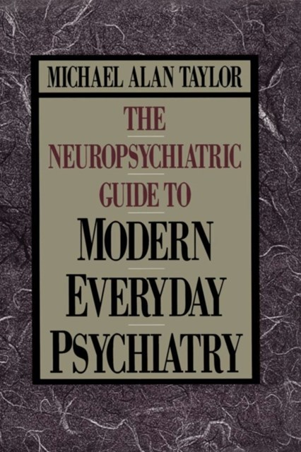 Neuropsychiatric Guide to Modern Everyday Psychiat