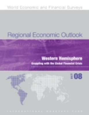 (ebook) Regional Economic Outlook, October 2008: Western Hemisphere - Grappling with the Global Financial Crisis