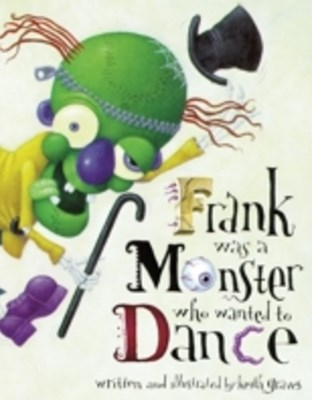 (ebook) Frank Was a Monster Who Wanted to Dance