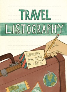 Travel Listography by Lisa Nola, Kelly Abeln, Kelly Abeln (9781452115573) - PaperBack - Travel Travel Writing
