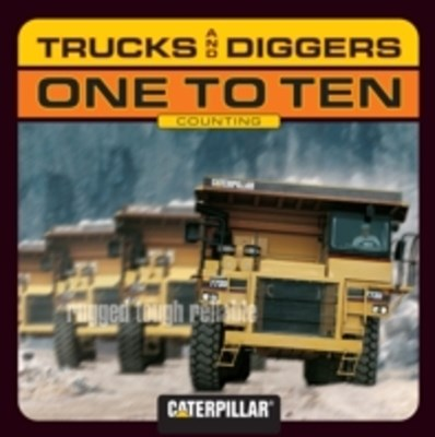 Trucks and Diggers One to Ten