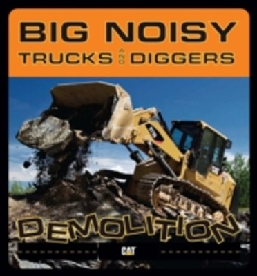 Big Noisy Trucks and Diggers Demolition