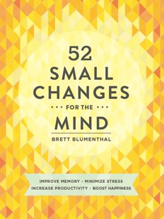 52 Small Changes for the Mind by Brett Blumenthal (9781452131672) - PaperBack - Health & Wellbeing Diet & Nutrition