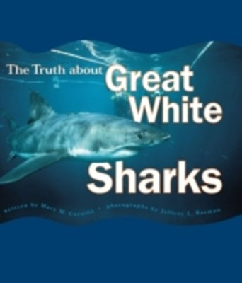 Truth About Great White Sharks