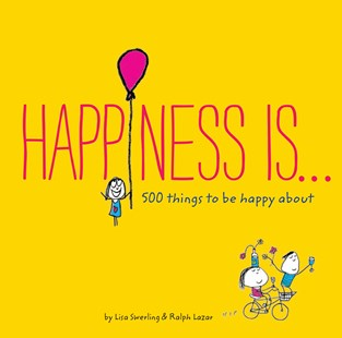 Happiness is... by Lisa Swerling, Ralph Lazar (9781452136004) - PaperBack - Self-Help & Motivation Inspirational