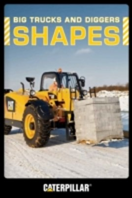 Big Trucks and Diggers: Shapes