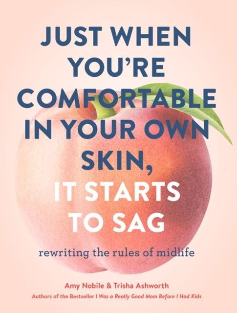 Just When You're Comfortable in Your Own Skin, It Starts to Sag