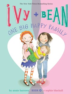 Ivy and Bean One Big Happy Family (Book 11) by Annie Barrows, Sophie Blackall (9781452169101) - PaperBack - Children's Fiction