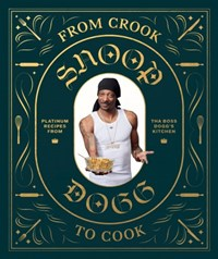 From Crook to Cook - Platinum Recipes from Tha Boss Dogg