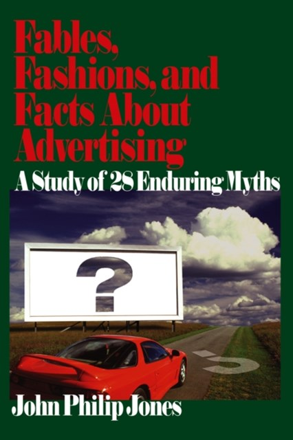 Fables, Fashions, and Facts About Advertising