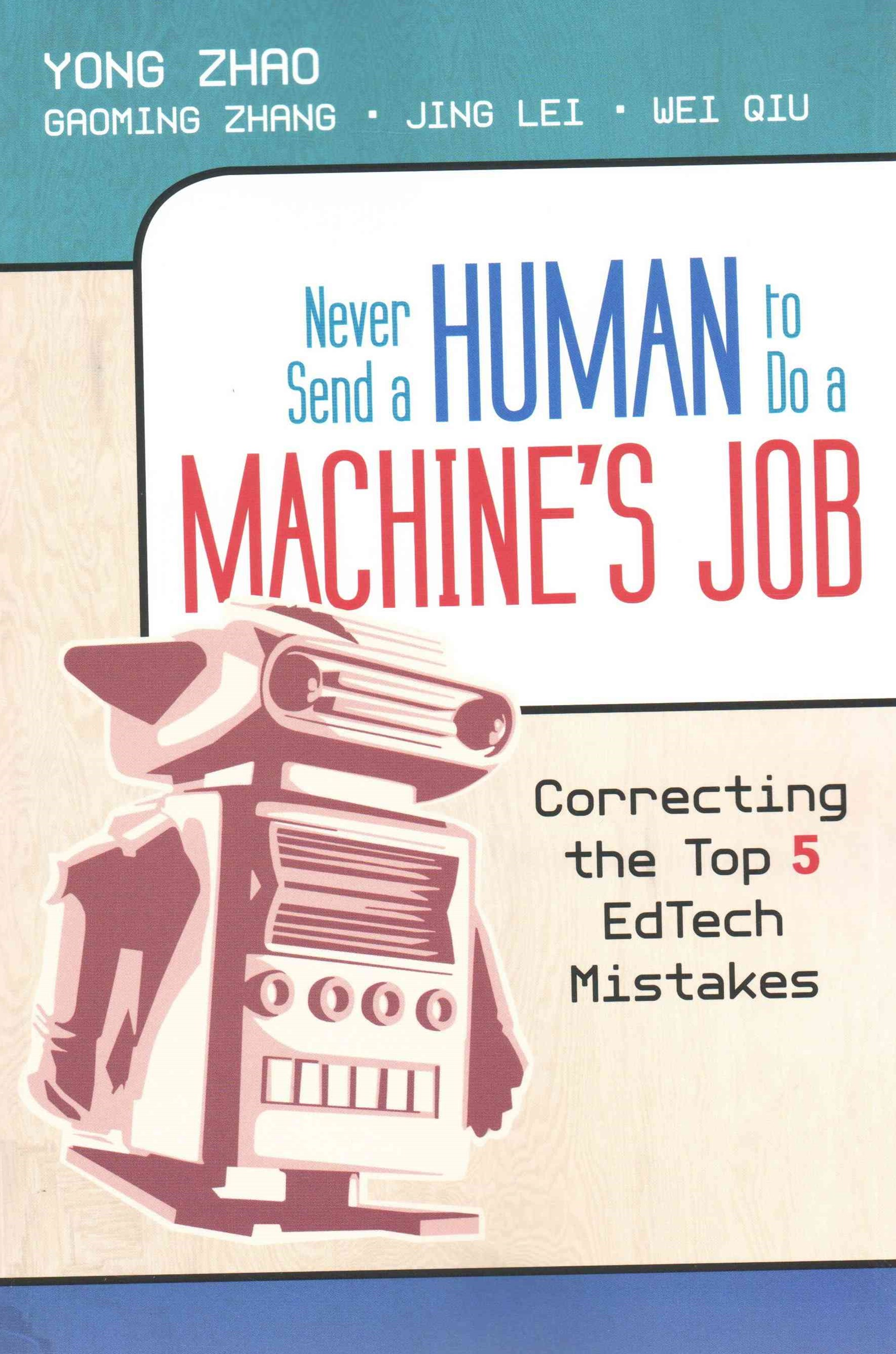 Never Send a Human to Do a Machine's Job