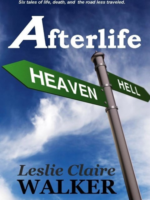 Afterlife: Tales of Life, Death, and the Road Less Traveled