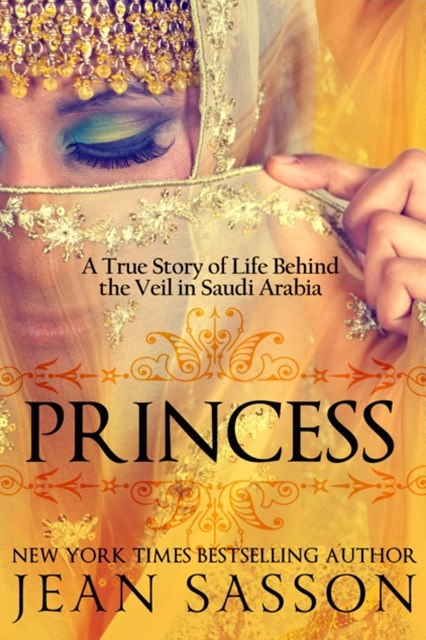 Princess: A True Story of Life Behind the Veil