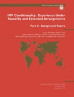 IMF Conditionality: Experience Under Stand-By and Extended Arrangements, Part II: Background Papers