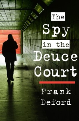 The Spy in the Deuce Court