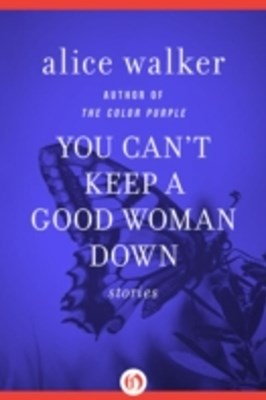 You Can't Keep a Good Woman Down
