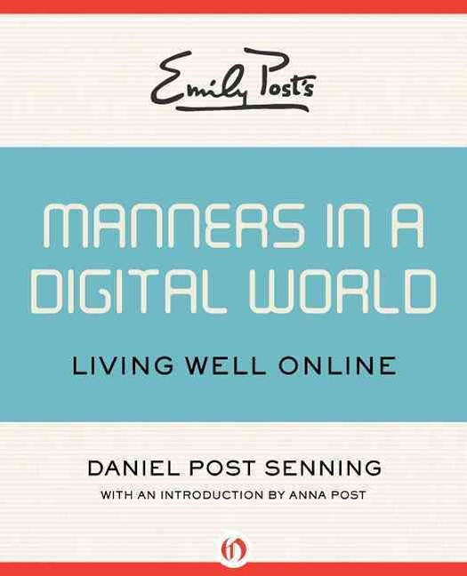 Emily Post's Manners in a Digital World