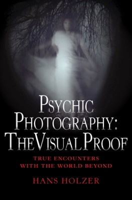 Psychic Photography: The Visual Proof