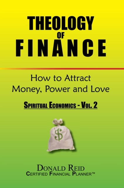 (ebook) Theology of Finance: How to Attract Money, Power and Love