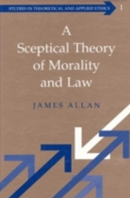 Sceptical Theory of Morality and Law