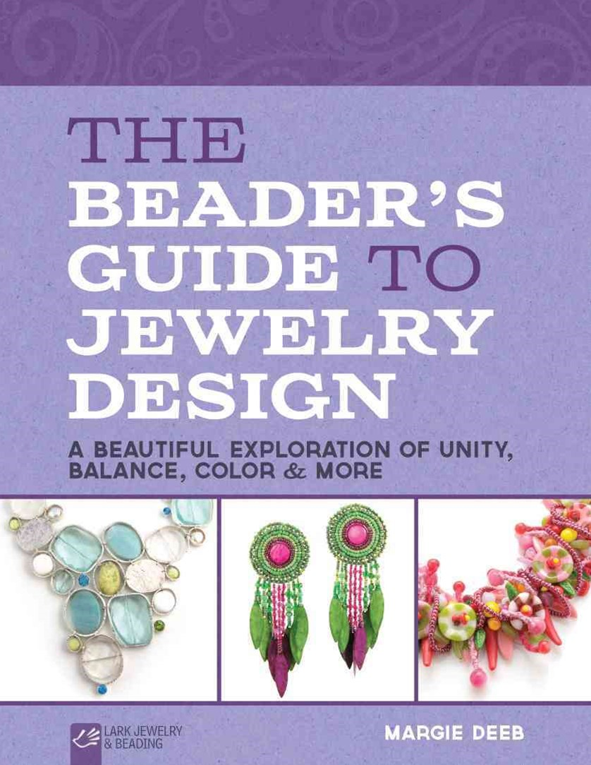 The Beader's Guide to Jewelry Design