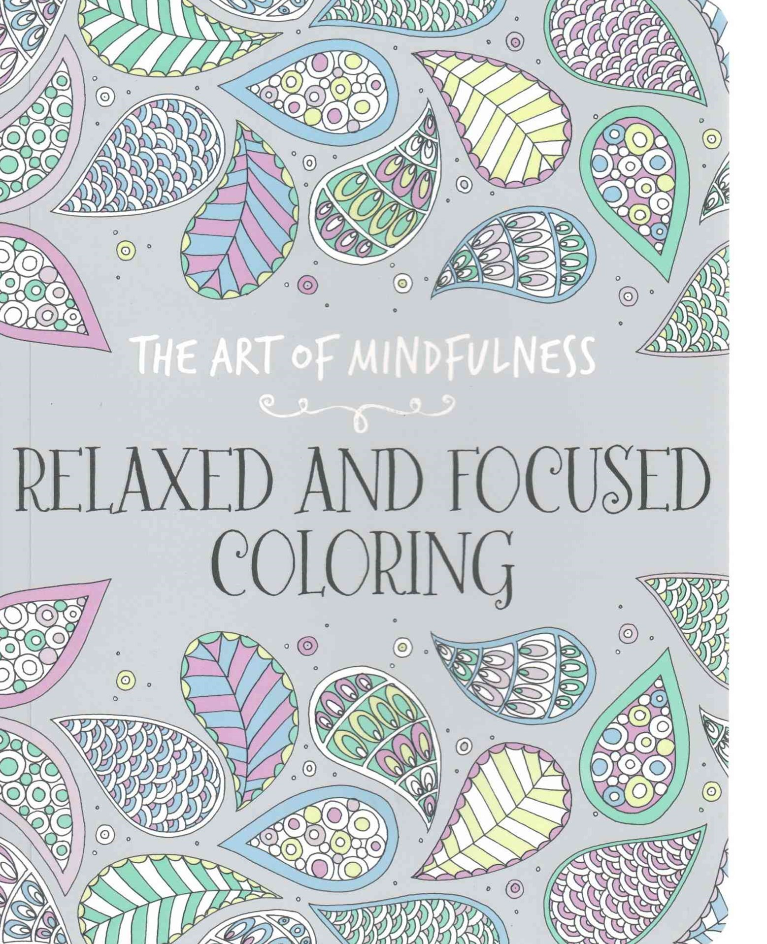 The Art of Mindfulness: Relaxed and Focused Coloring