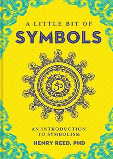 A Little Bit of Symbols by Henry Reed (9781454919698) - HardCover - Health & Wellbeing Mindfulness