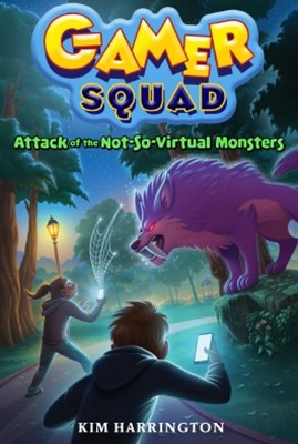 (ebook) Attack of the Not-So-Virtual Monsters (Gamer Squad 1)