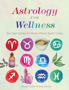 Astrology for Wellness by Monte Farber, Amy Zerner (9781454932468) - PaperBack - Religion & Spirituality Astrology