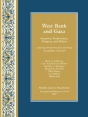 (ebook) West Bank and Gaza: Economic Performance, Prospects, and Policies: Achieving Prosperity and Confronting Demographic Challenges