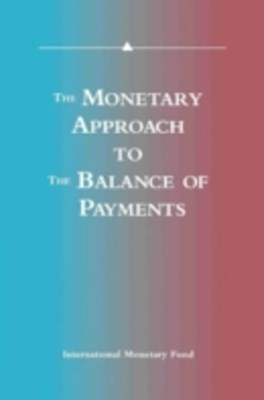 (ebook) Monetary Approach to the Balance of Payments: A Collection of Research Papers by Members of the Staff of the International Monetary Fund