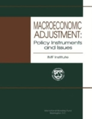 Macroeconomic Adjustment: Policy Instruments and Issues