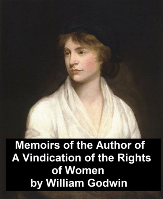(ebook) Memoirs of the Author of &quote;A Vindication of the Rights of Women&quote;