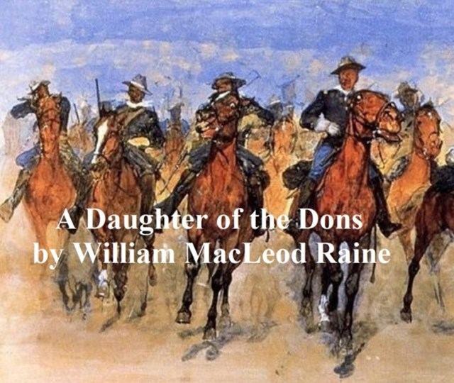 (ebook) Daughter of the Dons, A Story of New Mexico Today [1914]